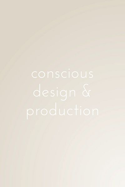 conscious design & production