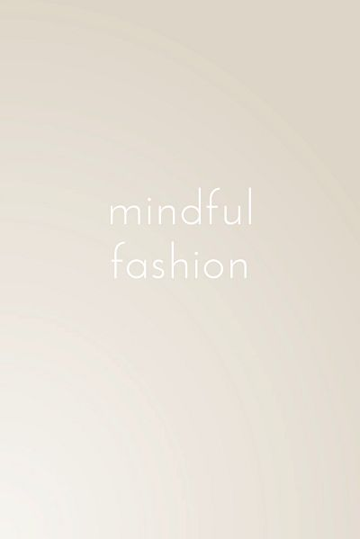 mindful fashion