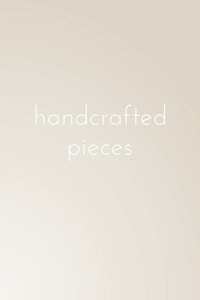 handcrafted pieces