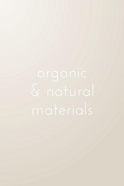 organic & natural materials