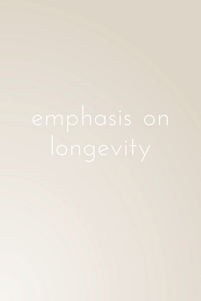 emphasis on longevity